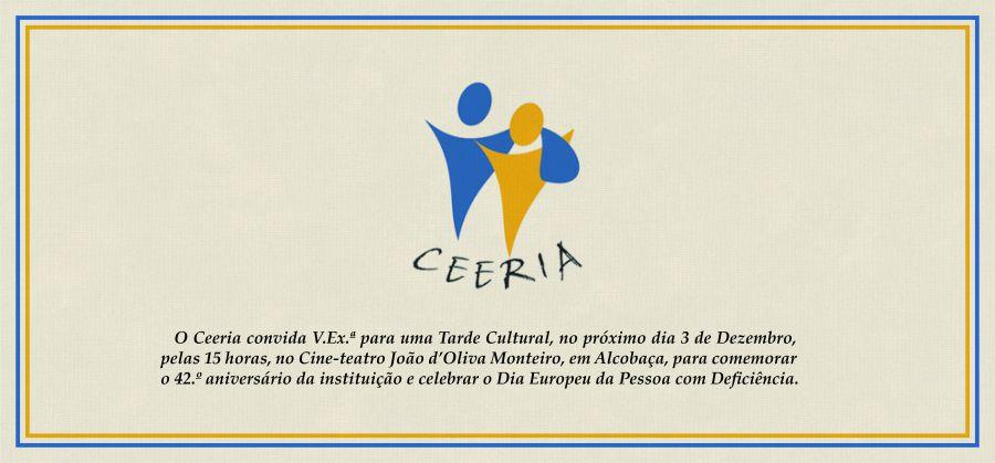ceeria.com - Venha celebrar connosco 42º Aniversário do CEERIA